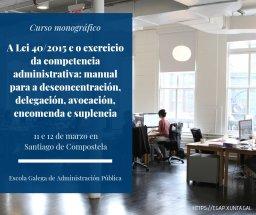 Curso monográfico A Lei 40/2015 e o exercicio da competencia administrativa